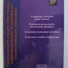 TEHNICA EVALUARII COLEGIALE ( PEER- REVIEW ) , EVALUAREA PROIECTELOR DE CERECTARE SI A CREATIEI INTELECTUALE . GHID PRACTIC de DORIN ISOC , 2009