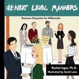 #Next Level Manners: Business Etiquette for Millennials
