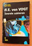 Soarele subteran. Editura Vremea, 1993 - A. E. van Vogt, A.E. Van Vogt