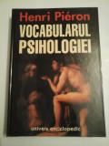 VOCABULARUL PSIHOLOGIEI - Henri Pieron