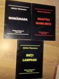 TRILOGIA CARUNTA VOL.1-3 ROMANIADA. BIETII LAMPAGII. NOAPTEA MARII BETII-ADRIAN PAUNESCU