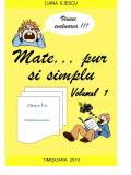 Mate … pur si simplu – Volumul 1 – clasa a V-a – Probleme rezolvate, cartea romaneasca