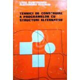 Tehnici de construire a programelor cu structuri alternative