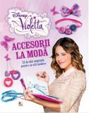 Disney. Violetta. Accesorii la modă