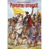 Cumpara ieftin Povestiri Istorice - Petru Demetru Popescu