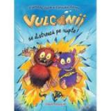 Vulcanii se distreaza pe rupte! - Franziska Gehm