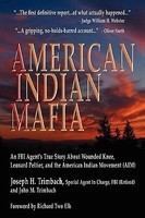 American Indian Mafia: An FBI Agent's True Story about Wounded Knee, Leonard Peltier, and the American Indian Movement (Aim) foto