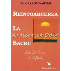 Reintoarcerea La Sacru - Dr. Carlos Warter