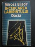 Incercarea labirintului Mircea Eliade