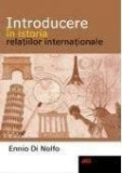 Introducere in istoria relatiilor internationale | Ennio Di Nolfo, ALL