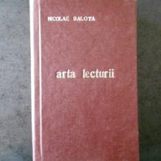 NICOLAE BALOTA - ARTA LECTURII (1978, editie cartonata)