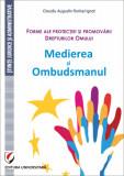 Cumpara ieftin Forme ale protectiei si promovarii Drepturilor Omului. Medierea si Ombudsmanul