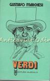 Cumpara ieftin Giuseppe Verdi - Gustavo Marchesi
