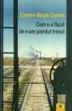 Cum s-a făcut de n-am pierdut trenul