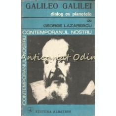 Galileo Galilei. Dialog Cu Planetele - George Lazarescu