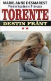 Torente - Destin frant. Vol. II/Marie Anne Desmarest