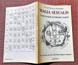 Magia Sexualis. Tehnici sexuale de inlatuire magica - Pascal Bewerly Randolph, Alta editura, 1997