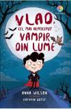 Vlad, cel mai nepriceput vampir din lume - Anna Wilson, Kathryn Durst