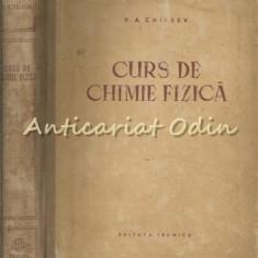 Curs De Chimie Fizica - V. A. Chireev