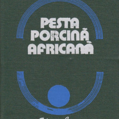 Pesta porcina africana - D.Barzoi, Gh.Birnaure
