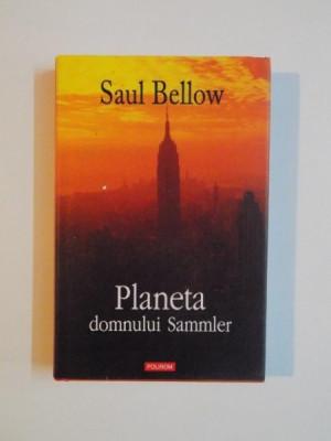 PLANETA DOMNULUI SAMMLER de SAUL BELLOW , 2008 foto