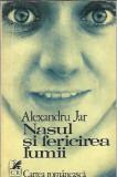 Nasul si fericirea lumii - Alexandru Jar