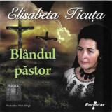 CD Elisabeta Ticuță – Blândul Păstor , original