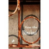 Ultima lunca - Victor Albu