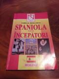 Spaniola Pentru Incepatori Camelia Radulescu,editura Niculescu 2001