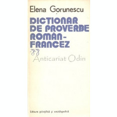 Dictionar De Proverbe Roman-Francez - Elena Gorunescu