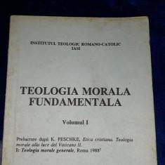 Teologia morala fundamentala - Institutul romano catolic Iasi 1993