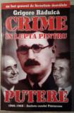 Grigore Raduica / CRIME ÎN LUPTA PENTRU PUTERE : Ancheta cazului Patrascanu