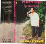 Caseta  Vacanța Mare – (În Premierul) Beatman Forever - Vol. 2, originala, Casete audio