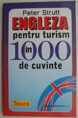 Engleza pentru turism in 1000 de cuvinte – Peter Strutt foto