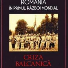 Romania in Primul Razboi Mondial. Criza balcanica 1912-1914 – Petre Otu