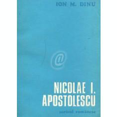 Nicolae I. Apostolescu. Omul si opera