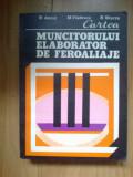 N6 Cartea muncitorului elaborator de feroaliaje - R. Ancut,M. Vladescu,R. Sturzu