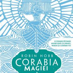 Corabia magiei (ebook Seria Corăbiile însuflețite partea I)