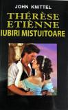Therese Etienne, iubiri mistuitoare John Knittel