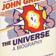 The Universe: A Biography - John Gribbin
