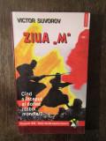"Victor Suvorov - Ziua ""M"" - Cind a inceput al doilea razboi mondial?, Polirom"