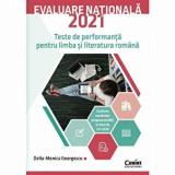 Cumpara ieftin Evaluare nationala 2021. Teste de performanta pentru limba si literatura romana/Delia-Monica Georgescu, Corint Logistic