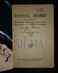 GEORGESCU C. - DORUL INIMII (Culegere de Romante si Cantece Populare, Cantece Patriotice si Cuplete Teatrale), 1921, Bucuresti