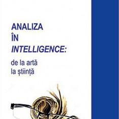 Analiza in intelligence. De la arta la stiinta   Irena Chiru
