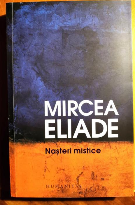 Mircea Eliade, NASTERI MISTICE