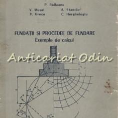 Fundatii Si Procedee De Fundare. Exemple De Calcul - P. Raileanu