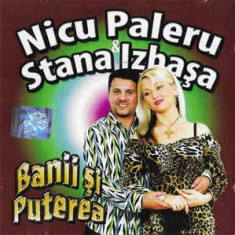 CD Nicu Paleru & Stana Izbașa – Banii Și Puterea, original