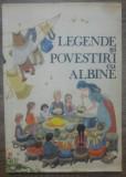 Legende si povestiri cu albine// ilustratii Octavia Taralunga, Gellu Naum