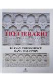 Trei ierarhi - Razvan Theodorescu, Dana Galanton