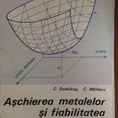 Aschierea metalelor si fiabilitatea sculelor aschietoare – C. Dumitras
